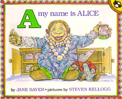 A My Name Is Alice By Bayer, Jane/ Kellogg, Steven