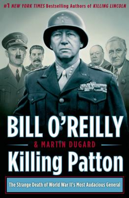 Killing Patton By O'Reilly, Bill/ Dugard, Martin